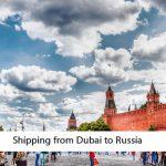 Shipping from Dubai to Russia